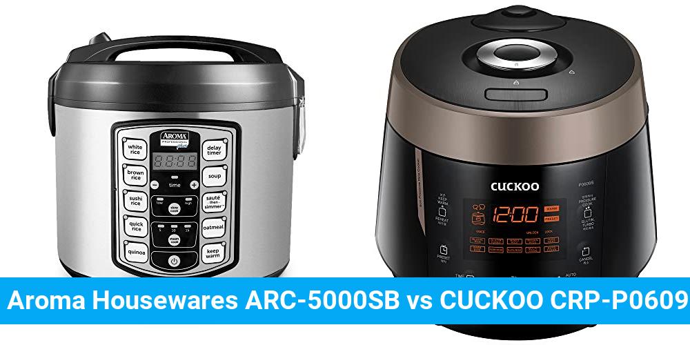 Aroma Housewares ARC-5000SB vs CUCKOO CRP-P0609S