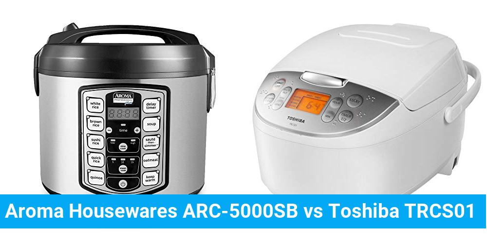 Aroma Housewares ARC-5000SB vs Toshiba TRCS01
