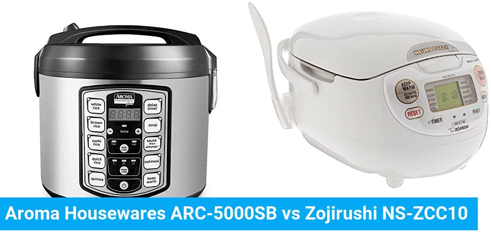 Aroma Housewares ARC-5000SB vs Zojirushi NS-ZCC10