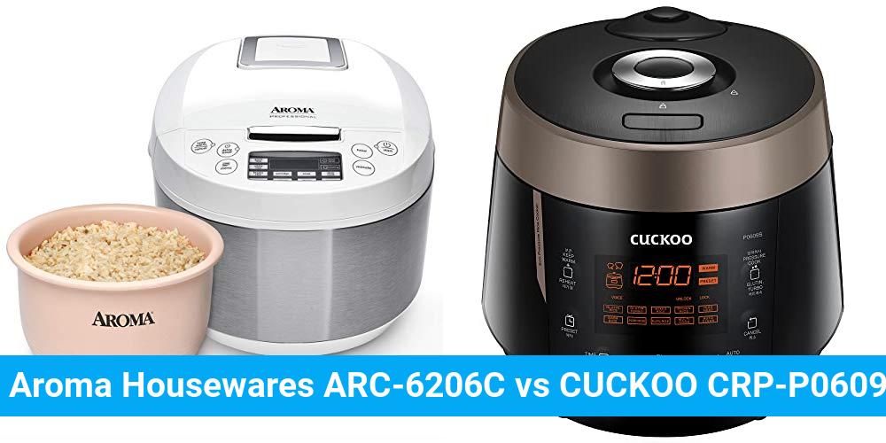 Aroma Housewares ARC-6206C vs CUCKOO CRP-P0609S