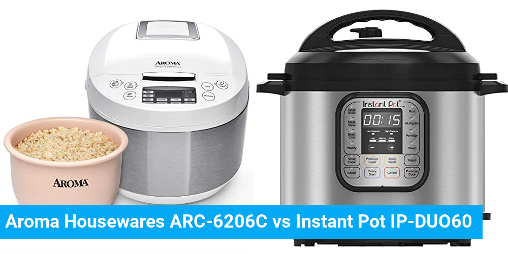 Aroma Housewares ARC-6206C vs Instant Pot IP-DUO60