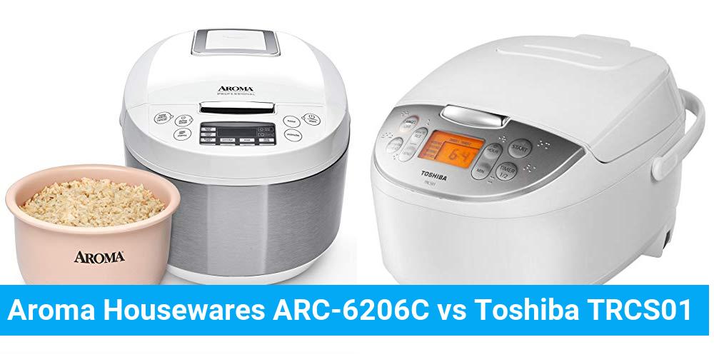 Aroma Housewares ARC-6206C vs Toshiba TRCS01