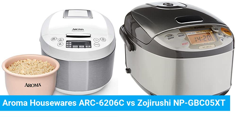 Aroma Housewares ARC-6206C vs Zojirushi NP-GBC05XT