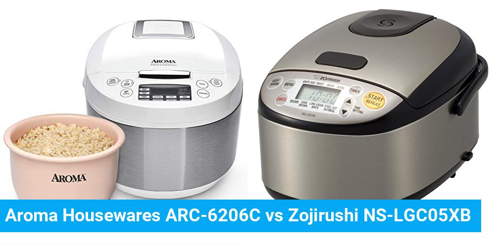 Aroma Housewares ARC-6206C vs Zojirushi NS-LGC05XB