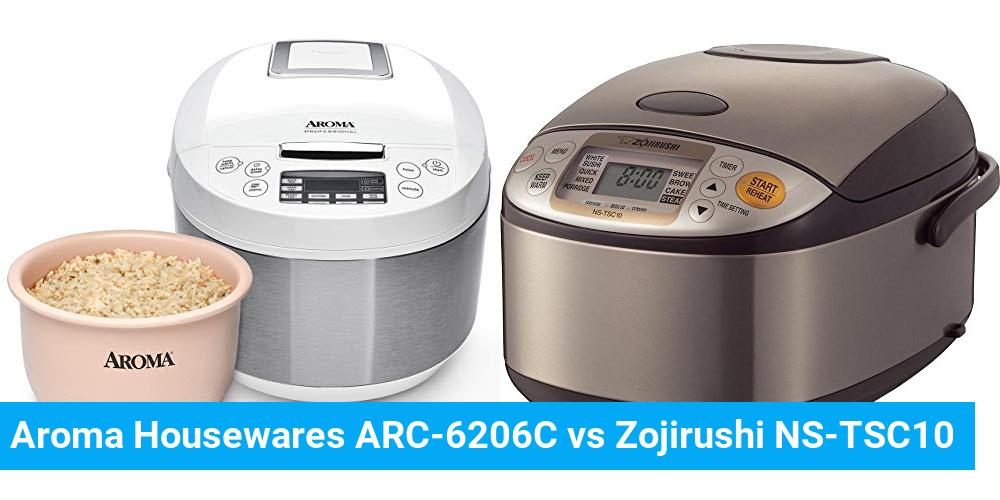 Aroma Housewares ARC-6206C vs Zojirushi NS-TSC10