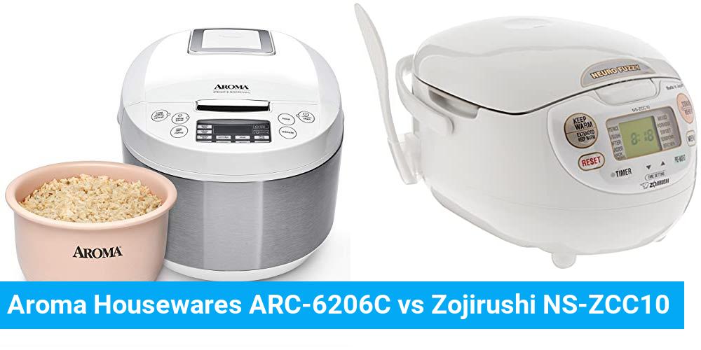 Aroma Housewares ARC-6206C vs Zojirushi NS-ZCC10