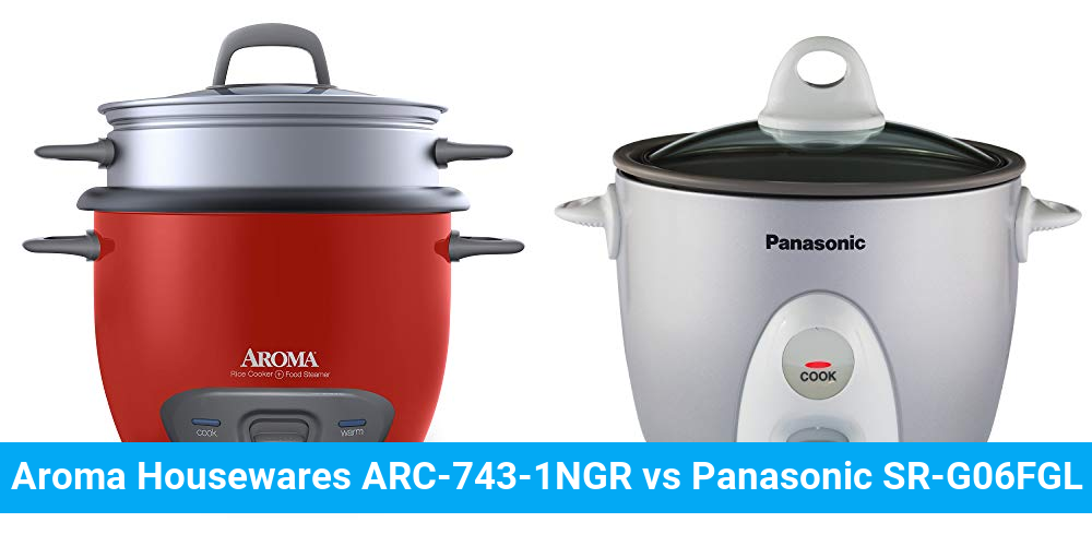 Aroma Housewares ARC-743-1NGR vs Panasonic SR-G06FGL