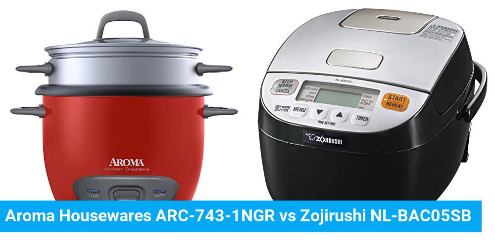 Aroma Housewares ARC-743-1NGR vs Zojirushi NL-BAC05SB