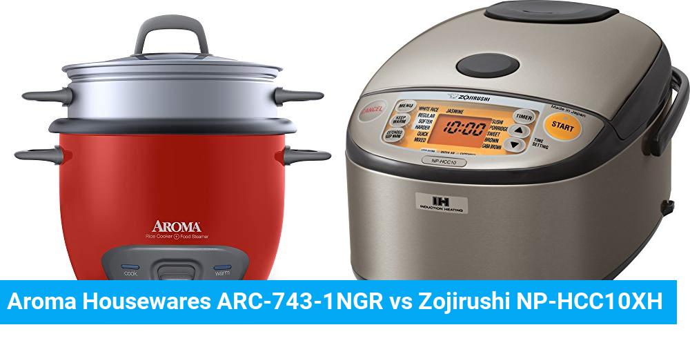 Aroma Housewares ARC-743-1NGR vs Zojirushi NP-HCC10XH