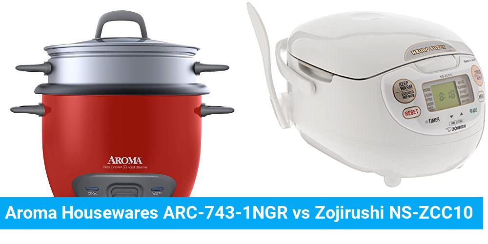 Aroma Housewares ARC-743-1NGR vs Zojirushi NS-ZCC10