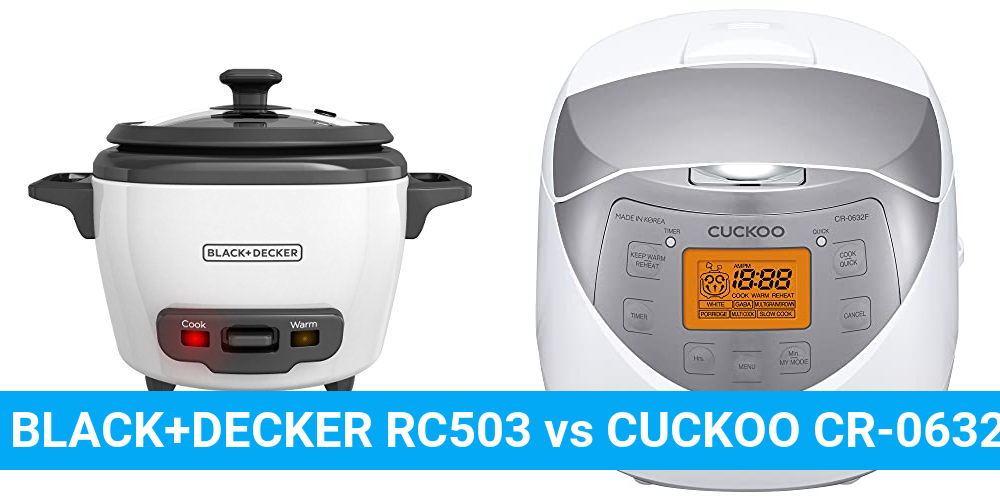 BLACK+DECKER RC503 vs CUCKOO CR-0632F