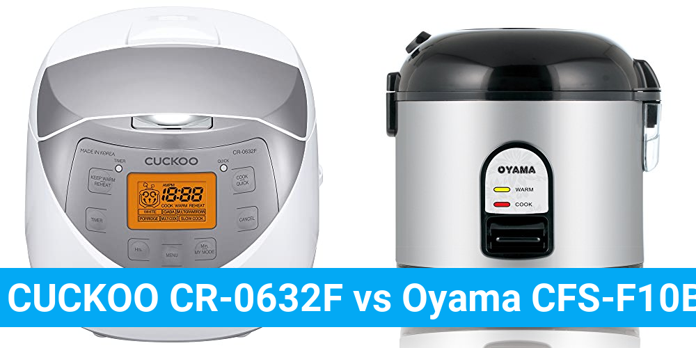 CUCKOO CR-0632F vs Oyama CFS-F10B