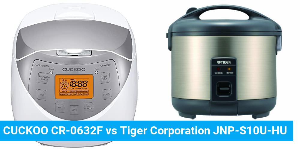 CUCKOO CR-0632F vs Tiger Corporation JNP-S10U-HU