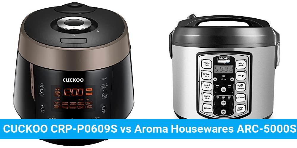 CUCKOO CRP-P0609S vs Aroma Housewares ARC-5000SB
