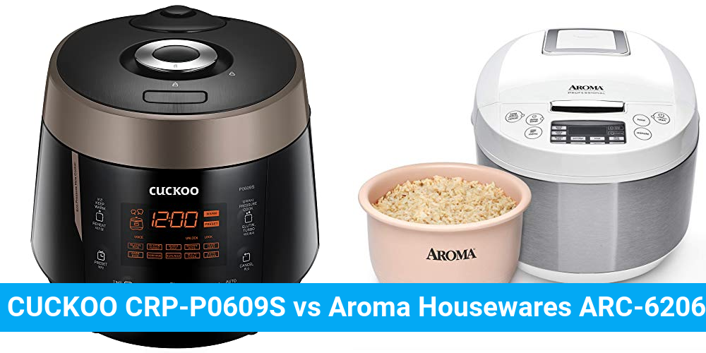 CUCKOO CRP-P0609S vs Aroma Housewares ARC-6206C