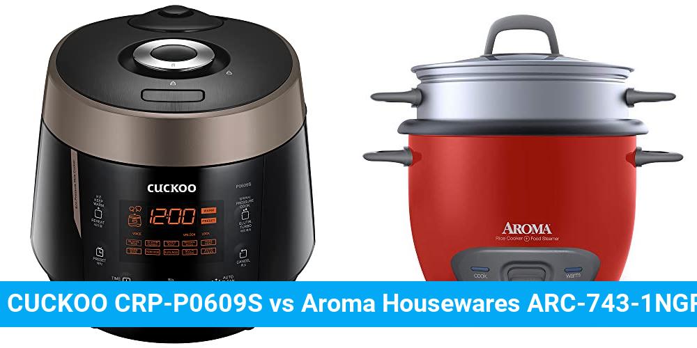 CUCKOO CRP-P0609S vs Aroma Housewares ARC-743-1NGR