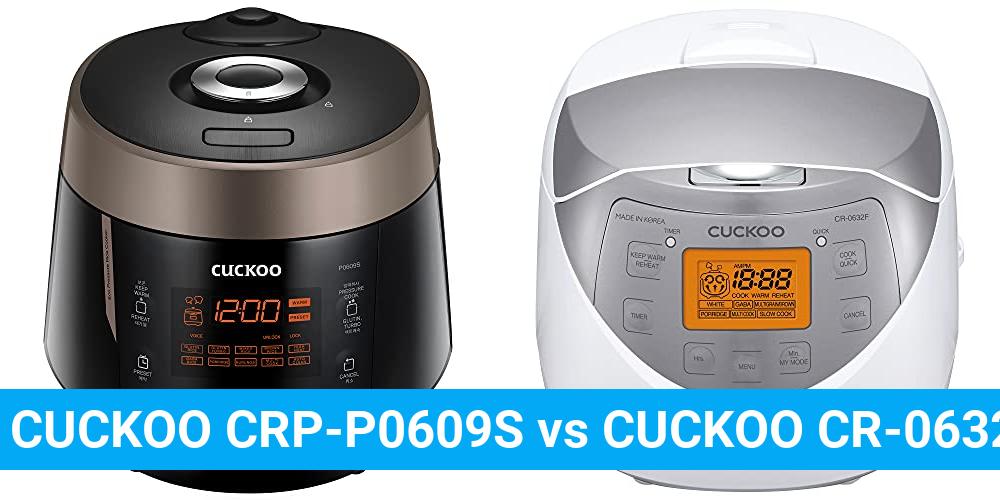 CUCKOO CRP-P0609S vs CUCKOO CR-0632F