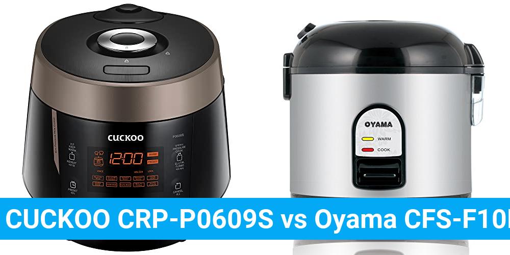CUCKOO CRP-P0609S vs Oyama CFS-F10B