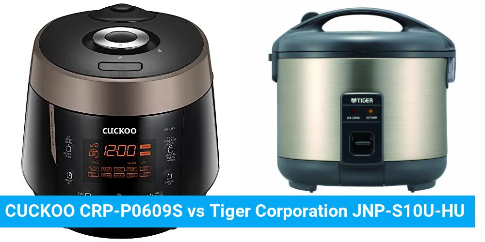 CUCKOO CRP-P0609S vs Tiger Corporation JNP-S10U-HU