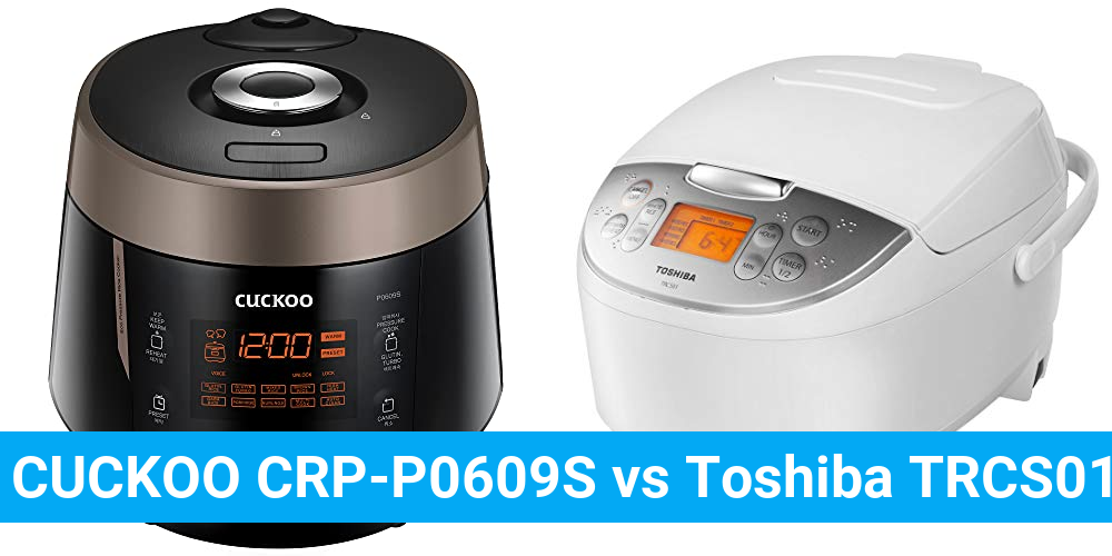 CUCKOO CRP-P0609S vs Toshiba TRCS01