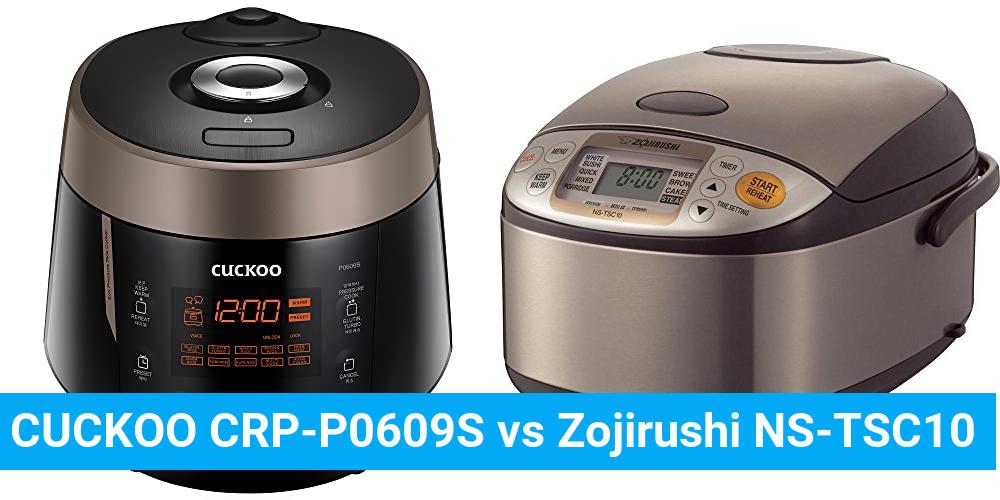 CUCKOO CRP-P0609S vs Zojirushi NS-TSC10