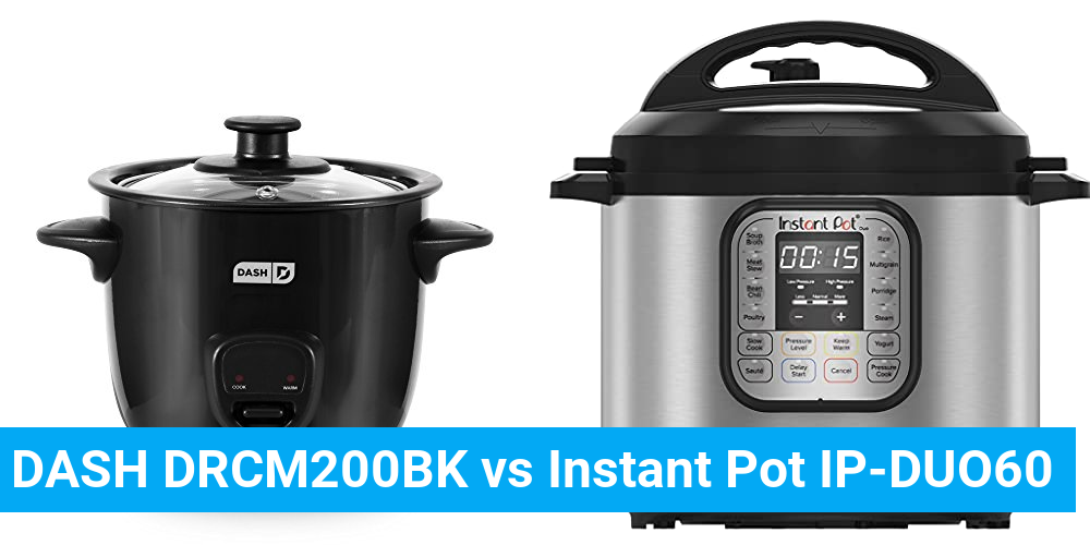 DASH DRCM200BK vs Instant Pot IP-DUO60