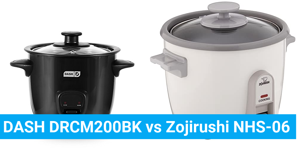 DASH DRCM200BK vs Zojirushi NHS-06