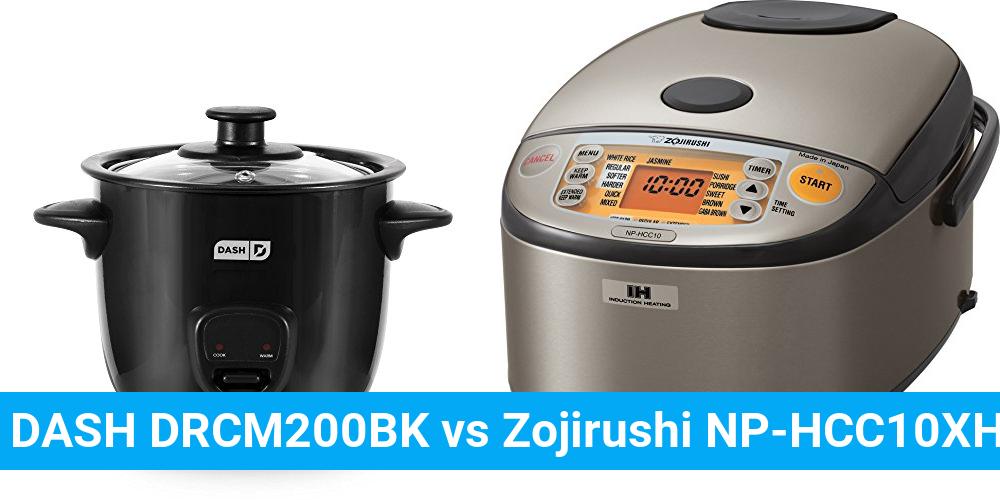 DASH DRCM200BK vs Zojirushi NP-HCC10XH