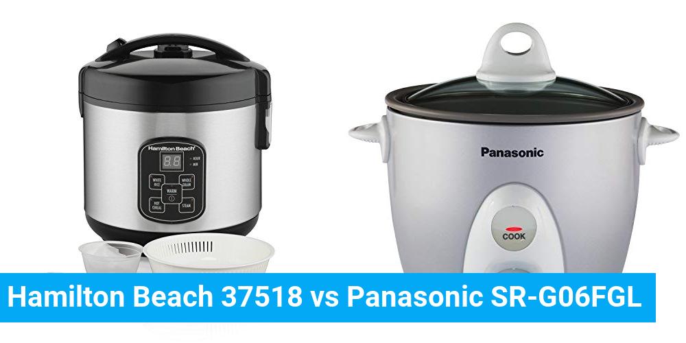 Hamilton Beach 37518 vs Panasonic SR-G06FGL