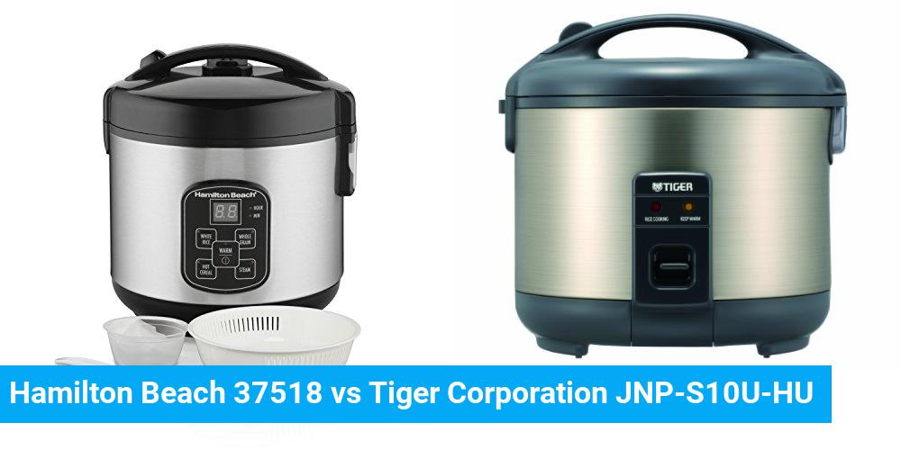Hamilton Beach 37518 vs Tiger Corporation JNP-S10U-HU