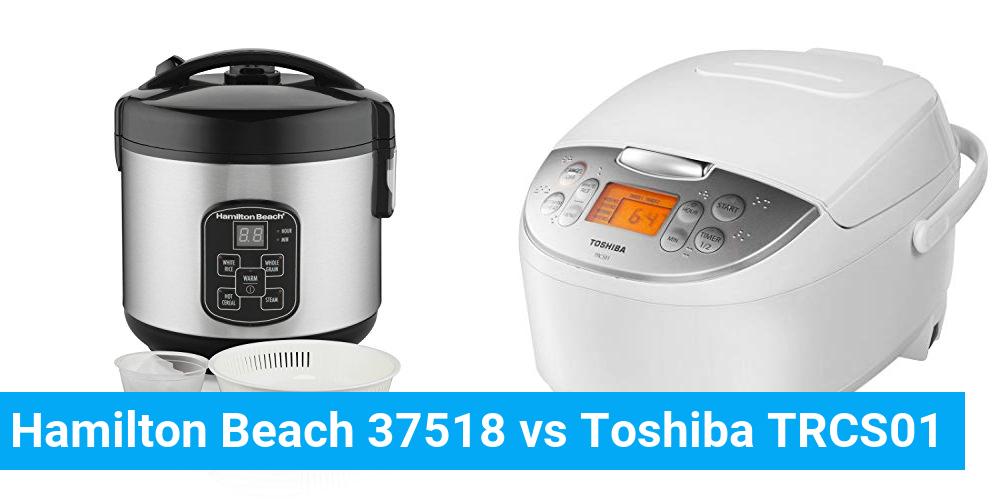Hamilton Beach 37518 vs Toshiba TRCS01