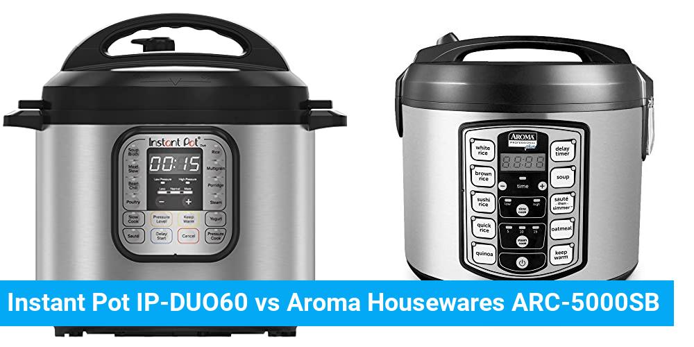 Instant Pot IP-DUO60 vs Aroma Housewares ARC-5000SB