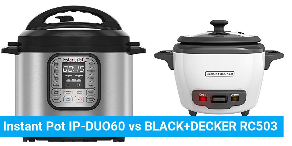 Instant Pot IP-DUO60 vs BLACK+DECKER RC503