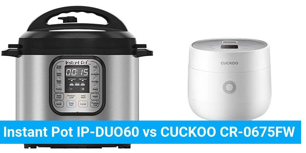 Instant Pot IP-DUO60 vs CUCKOO CR-0675FW