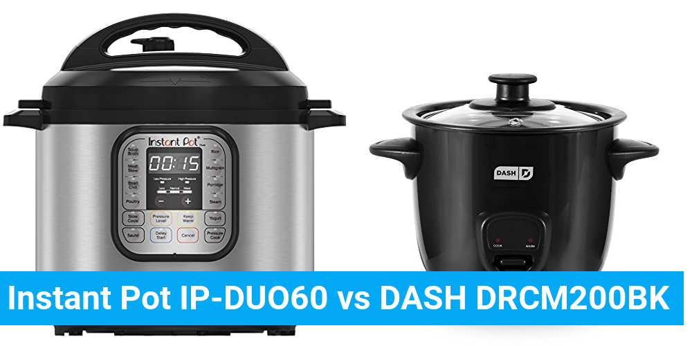 Instant Pot IP-DUO60 vs DASH DRCM200BK