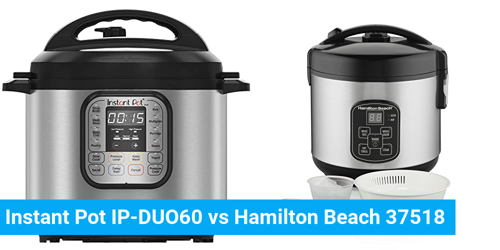 Instant Pot IP-DUO60 vs Hamilton Beach 37518