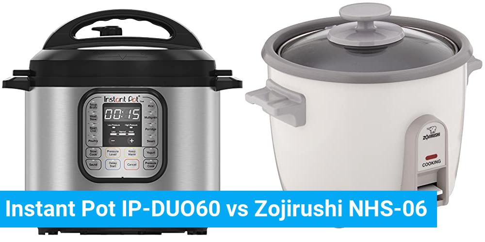 Instant Pot IP-DUO60 vs Zojirushi NHS-06