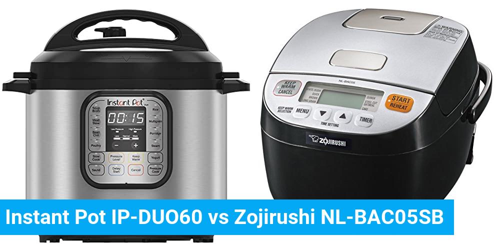 Instant Pot IP-DUO60 vs Zojirushi NL-BAC05SB