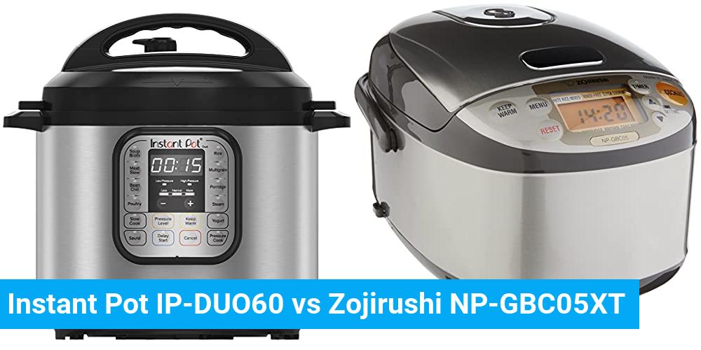 Instant Pot IP-DUO60 vs Zojirushi NP-GBC05XT