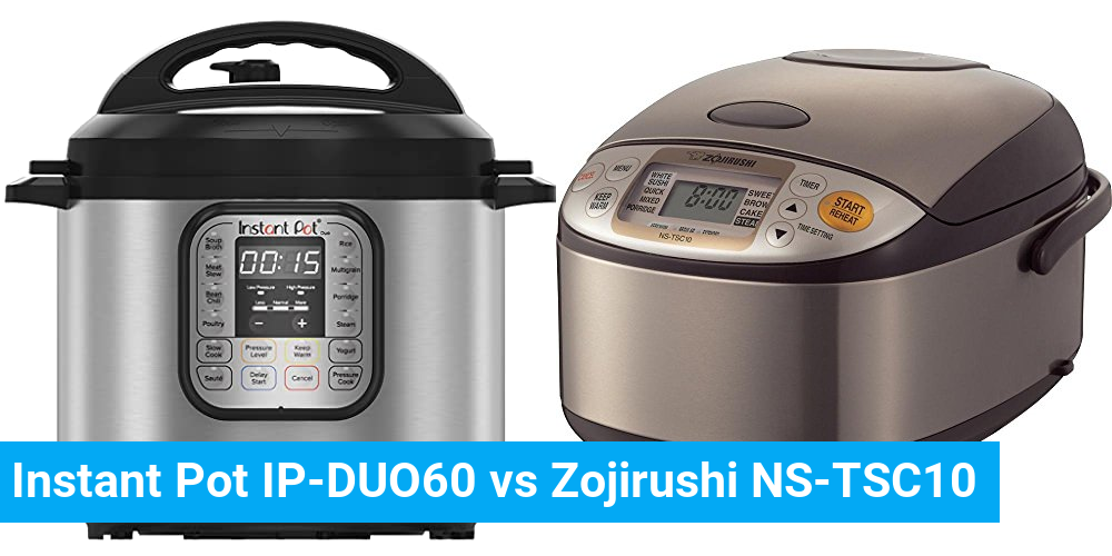 Instant Pot IP-DUO60 vs Zojirushi NS-TSC10