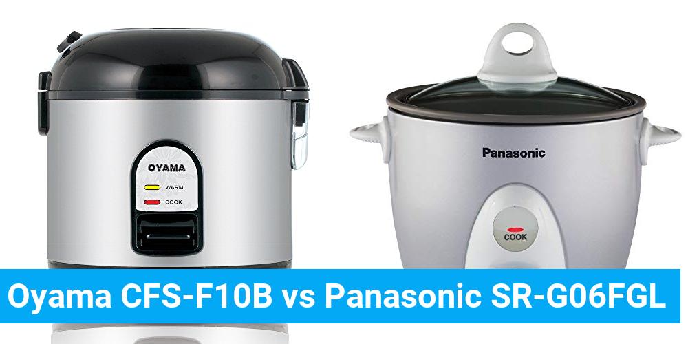 Oyama CFS-F10B vs Panasonic SR-G06FGL
