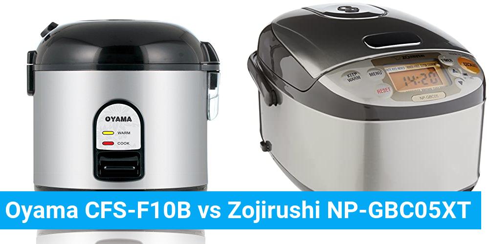 Oyama CFS-F10B vs Zojirushi NP-GBC05XT