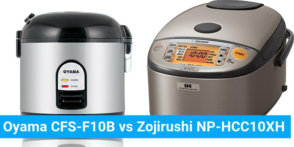 Oyama CFS-F10B vs Zojirushi NP-HCC10XH