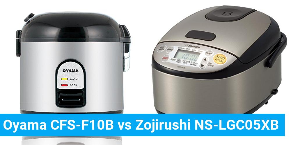 Oyama CFS-F10B vs Zojirushi NS-LGC05XB
