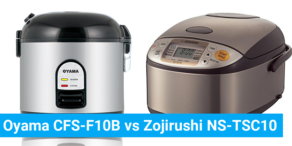 Oyama CFS-F10B vs Zojirushi NS-TSC10