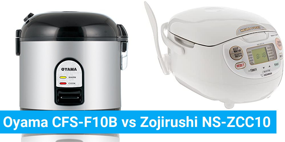 Oyama CFS-F10B vs Zojirushi NS-ZCC10