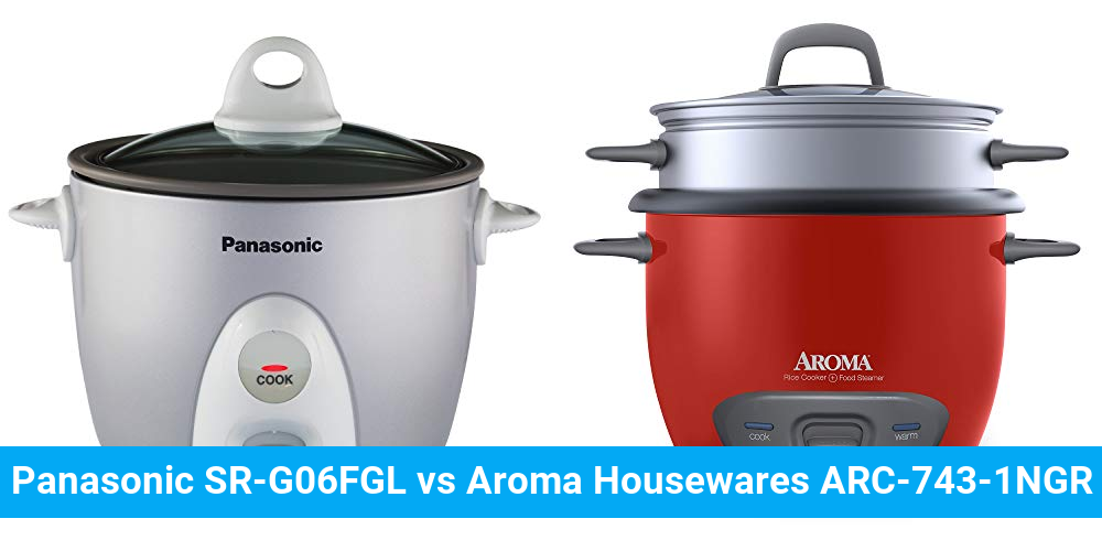 Panasonic SR-G06FGL vs Aroma Housewares ARC-743-1NGR