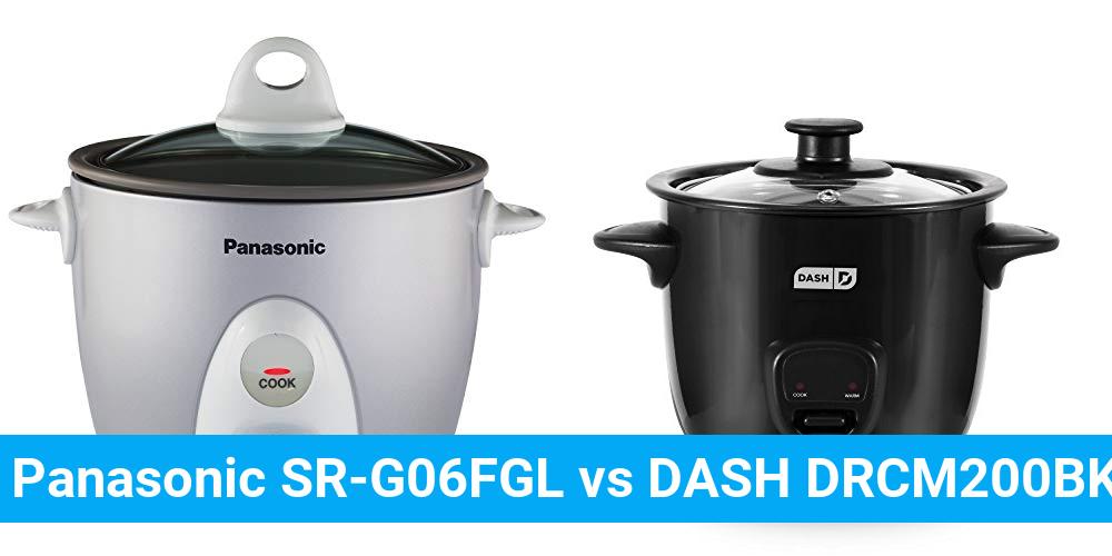 Panasonic SR-G06FGL vs DASH DRCM200BK