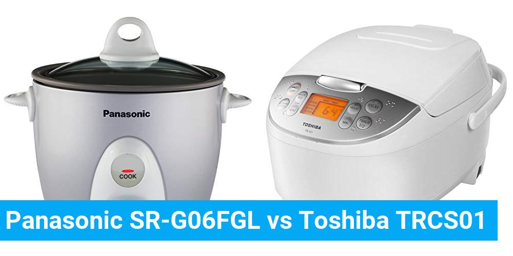 Panasonic SR-G06FGL vs Toshiba TRCS01