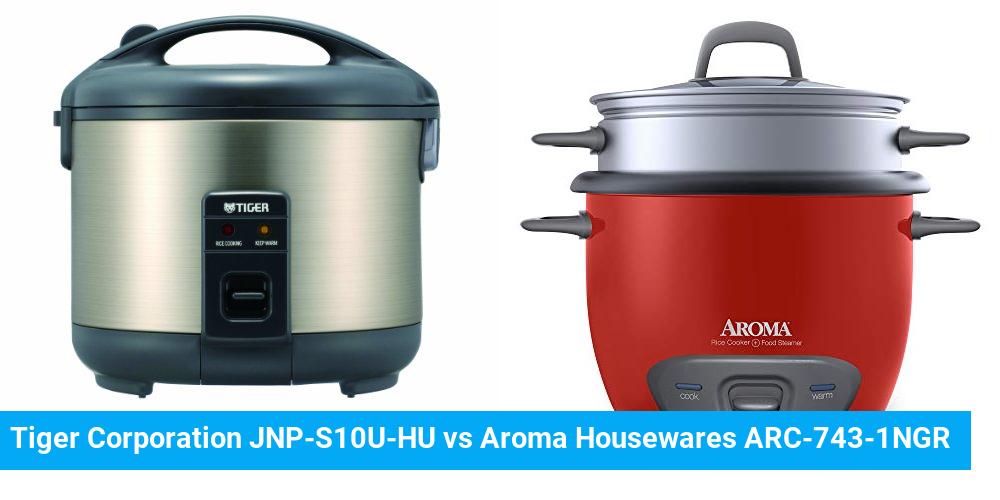 Tiger Corporation JNP-S10U-HU vs Aroma Housewares ARC-743-1NGR